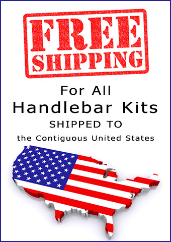 Free Shipping for ALL Handlebar Kits